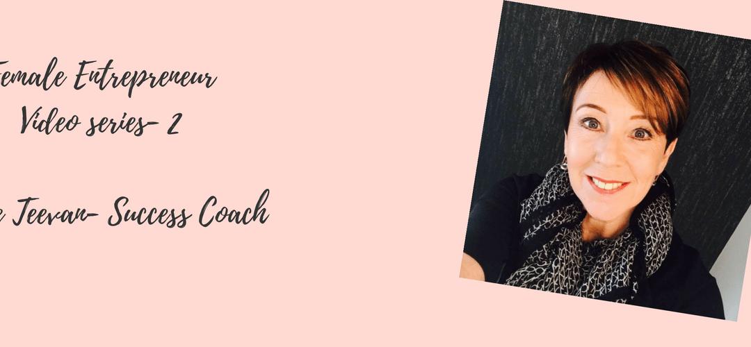 Female Entrepreneurs- Marie Teevan- Success Coach