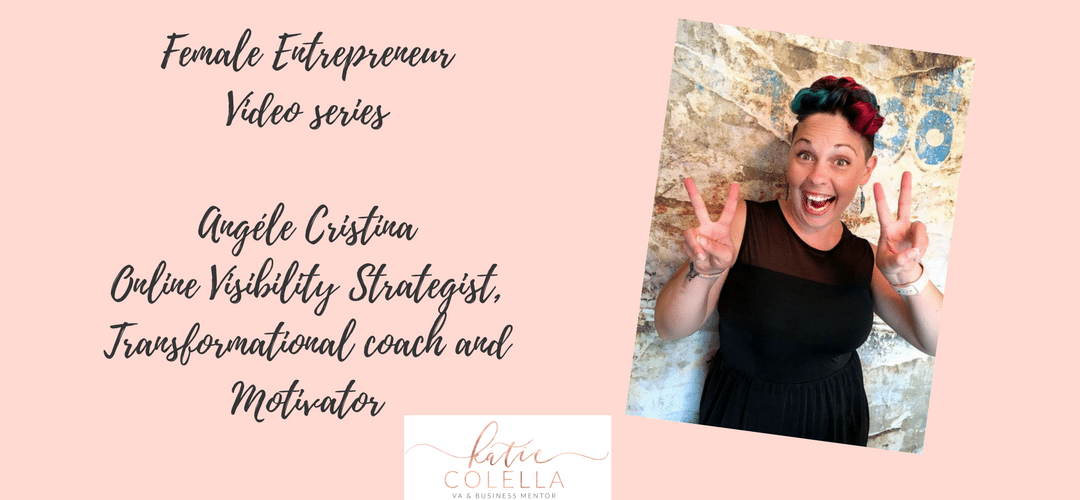 Female Entrepreneur- Video Series With Angèle Cristina