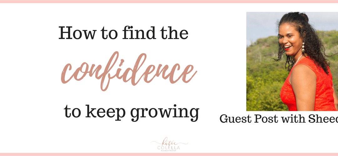 How to find the confidence to keep growing