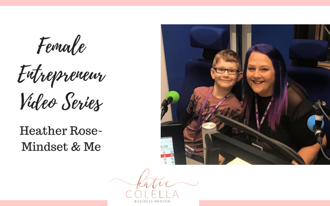 Female Entrepreneur Inspirational Video Series- Heather Rose