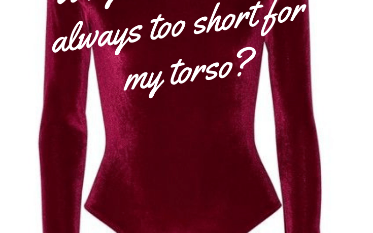 Katiecould asks why are bodysuits always too short for my torso?