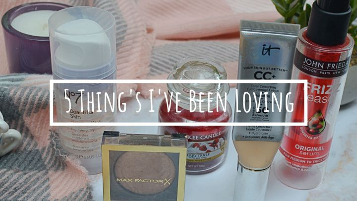 5 Things I've Been Loving…