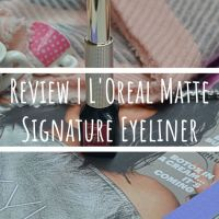 Review | L'Oreal Matte Signature Eyeliner