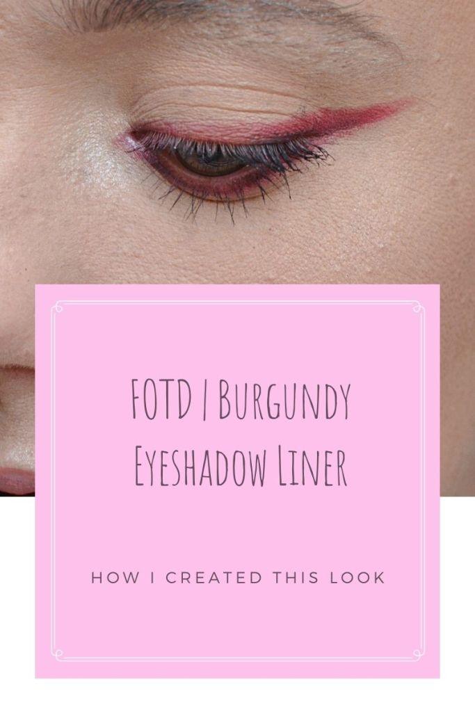 FOTD Makeup Look with Burgundy Eyeliner