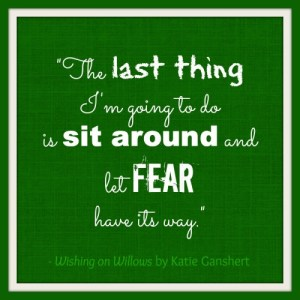 fear quote for Willows
