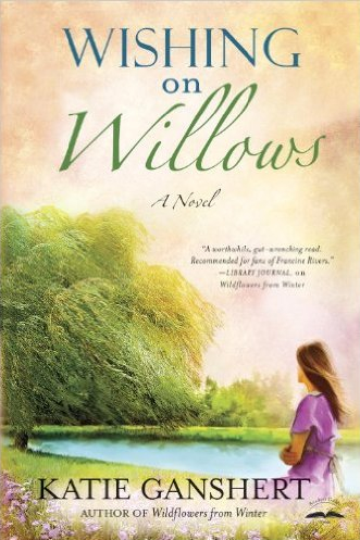 Wishing on Willows by Katie Ganshert
