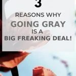 image of 3 reasons going gray is a big deal