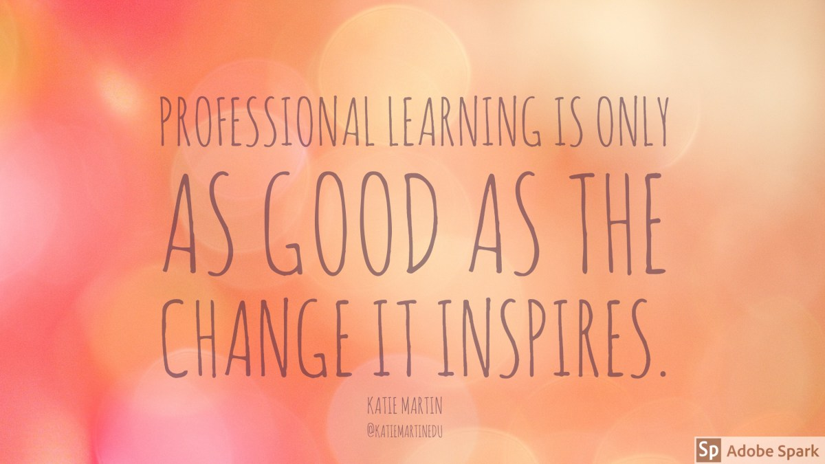 Professional Learning That Inspires Change