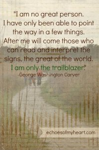 I am only the trailblazer quote by George Washington Carver image by Katie M Reid