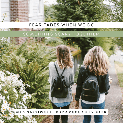 fear fades quote by Lynn Cowell, author of Brave Beauty