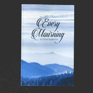 Every Mourning book by author Donna Fagerstrom