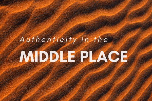 Authenticity in the midle place