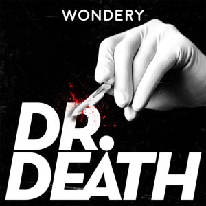 Five Faves 10-5-18: Dr. Death Wondery Podcast