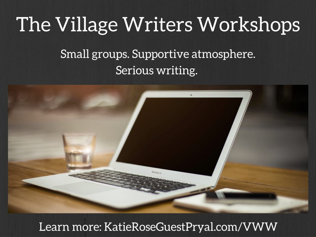 "Alt Text: A photograph of a silver laptop computer open on a desk with text that reads, ""The Village Writers Workshops. Small groups. Supportive atmosphere. Serious writing. Learn more: Katieroseguestpryal.com/vww."""