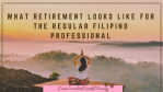 What Retirement Looks Like for the Regular Filipino Professional