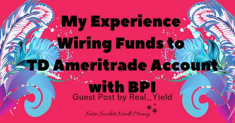 My Experience Wiring Funds to TD Ameritrade Account with BPI