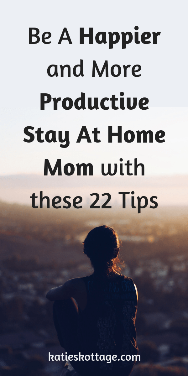 Be a happier and more productive stay at home mom with these 22 tips. Learn how to make daily schedules and routines that will help you with your time management. Get more done in a day and have fun with your kids. #sahm #stayathomemom #productivity #timemanagement