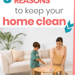 why you should keep your house clean