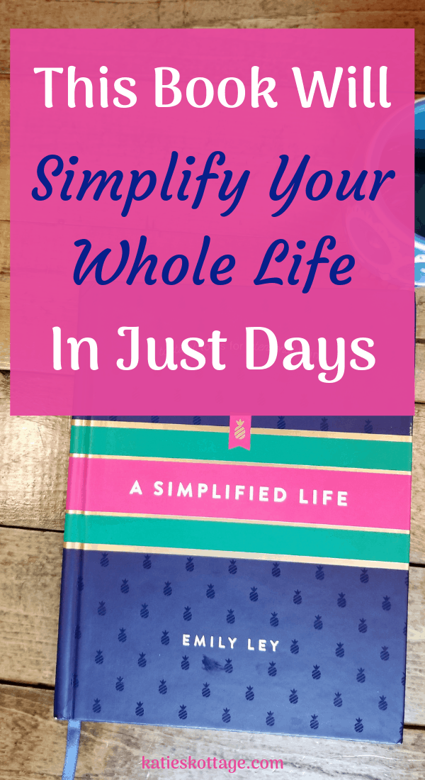 The tips simplifying tips will help you stop feeling overwhelmed, not push you to minimalism but show you the importance of decluttering your home, mind, and soul. #simplifylife #bookstoread #declutter #organize #selfcare #emilyley #simplified #minimalism
