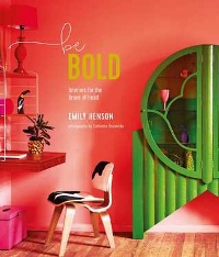 Be Bold Interiors for the Brave of Heart by Emily Henson Book Cover