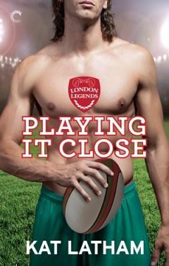 Playing It Close by Kat Latham