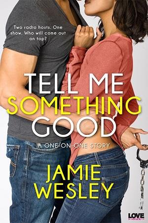 Tell Me Something Good