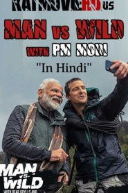 Narendra Modi and Bear Grylls Episode in Hindi (Man vs Wild)
