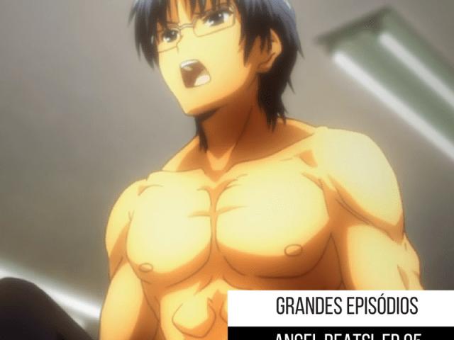 Grandes Episódios: Angel Beats! Episódio 5