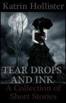 http://www.wattpad.com/story/10479452-tear-drops-and-ink-a-collection-of-short-general