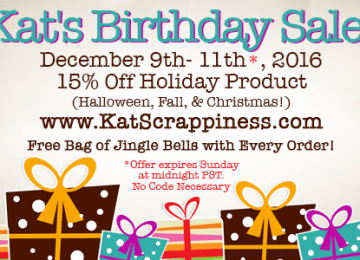 Kat Scrappiness Birthday Sale!