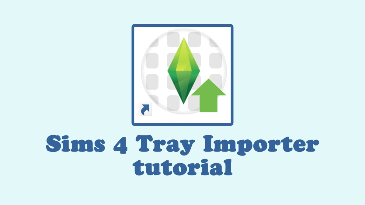 Quick The Sims 4 Tray Importer Tutorial