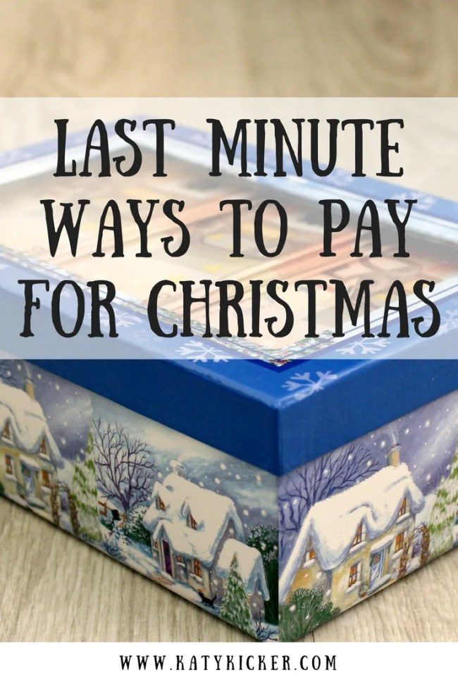 Last minute ways to pay for Christmas. Make money, save money and enjoy a fantastic Christmas