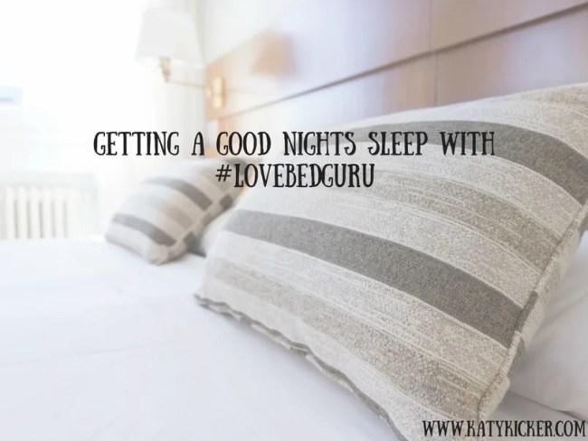 Getting a good nights sleep with #LoveBedGuru