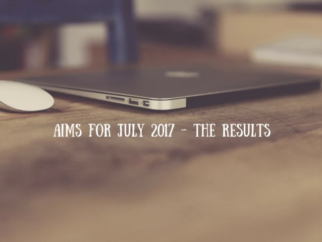 Aims for July 2017 - the results