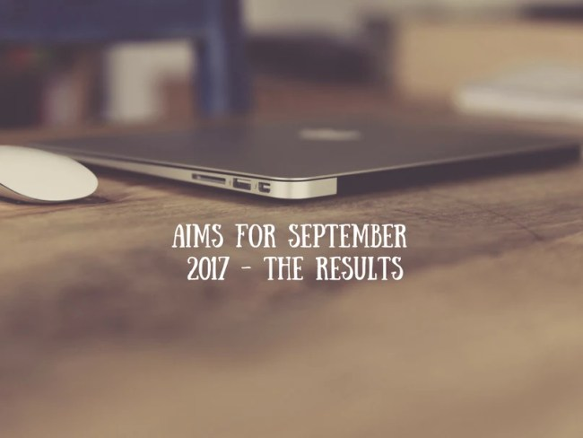 Aims for September 2017 - the results