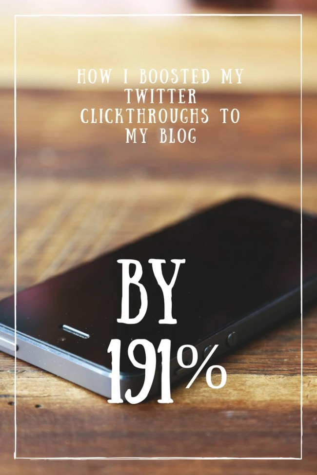 How to boost Twitter traffic - I boosted my Twitter clickthroughs to my blog by 191%. Blogging tips, Twitter traffic