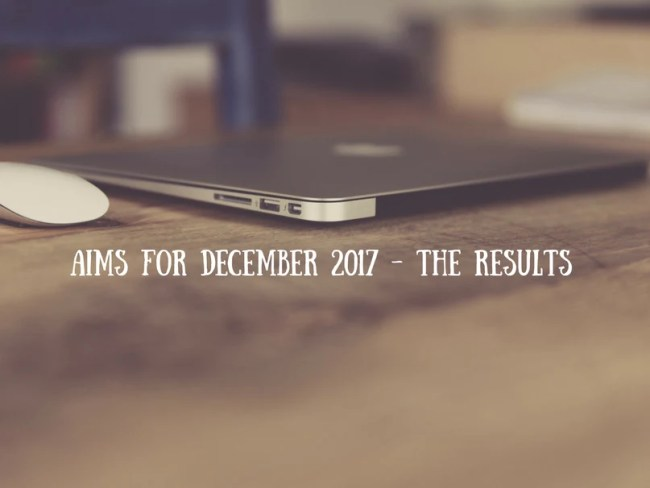 Aims for December 2017 - the results
