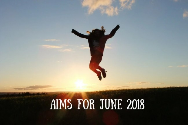 Find out more about my Aims for June 2018