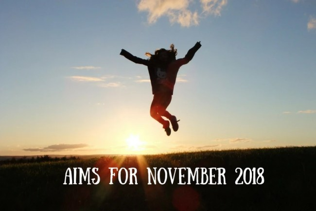 Find out more about my Aims for November 2018