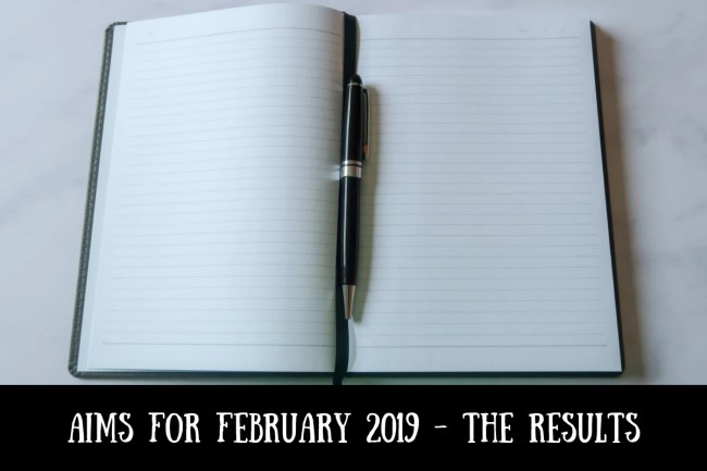 Aims for February 2019 - the results