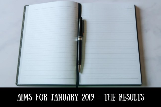 Aims for January 2019 - the results