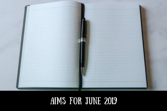 Aims for June 2019