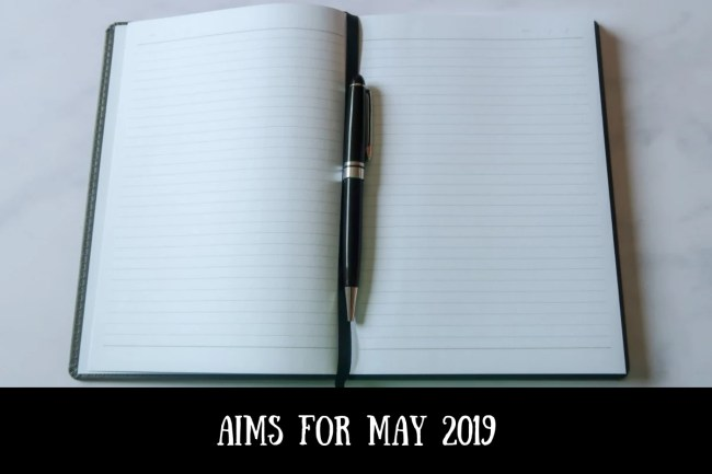 Aims for May 2019