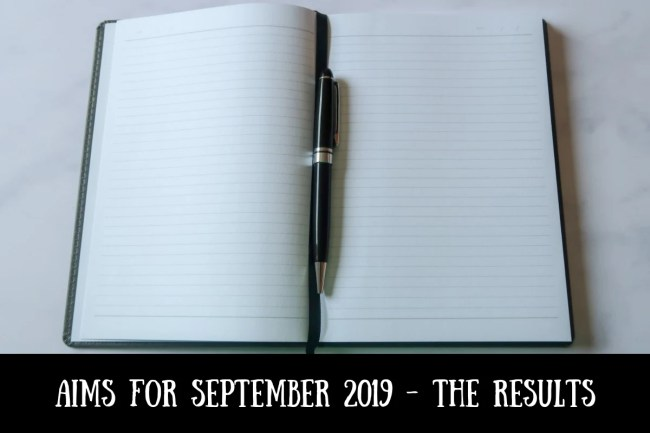 Aims for September 2019 - the results