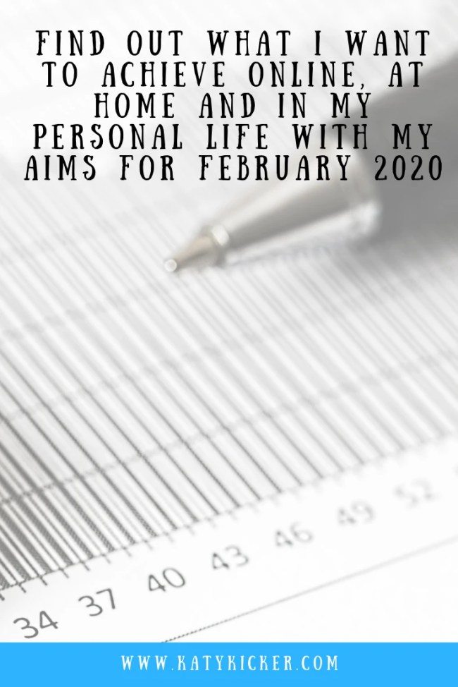 Find out what I want to achieve with my Aims for February 2020. I'm sharing my personal, online, financial and home based aims for February 2020