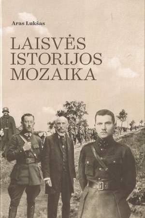 """""""LAISVĖS ISTORIJOS MOZAIKA"""""""