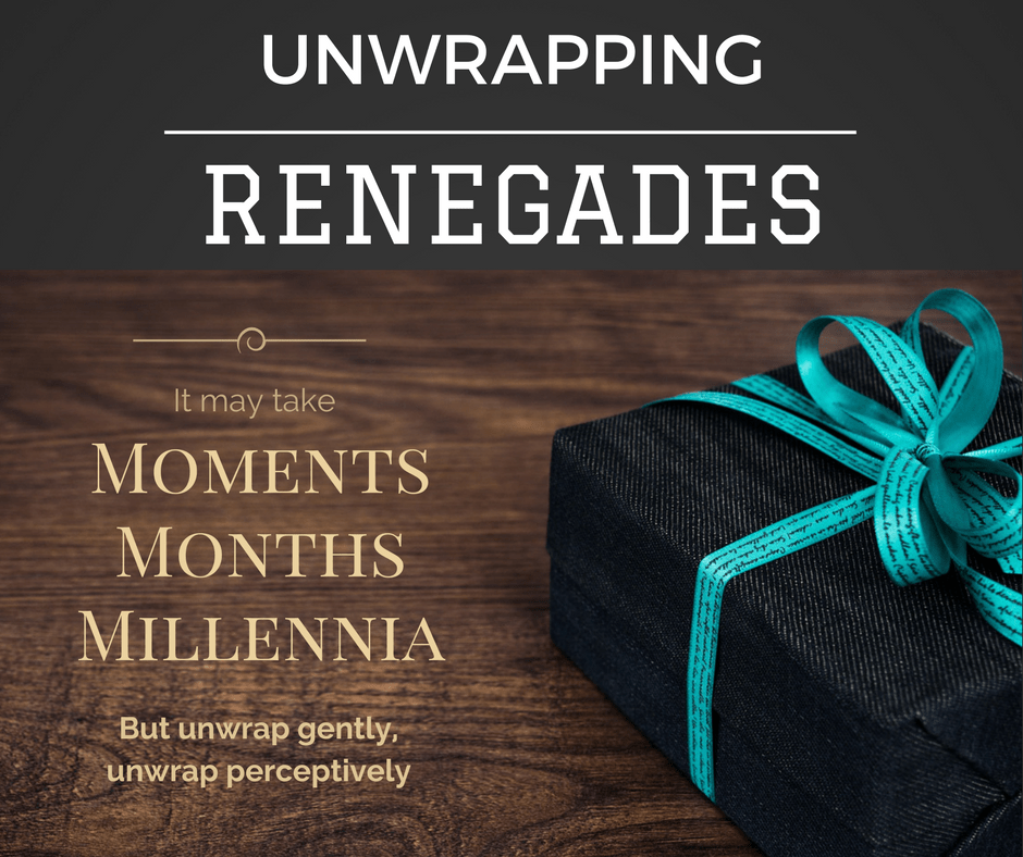Unwrapping Renegades