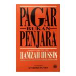 Pagar Bukan Penjara Kumpulan Cerpen 1947—1968 Hamzah Hussin