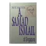 Memoir A. Samad Ismail di Singapura