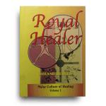 Royal Healer: The Legacy of Nik Abdul Rahman bin Hj. Nik Dir of Kelantan